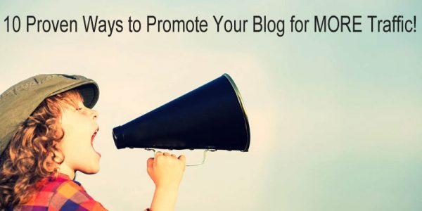 10 Proven Ways to Promote Your Blog for MORE Traffic and Improve Your SEO Results