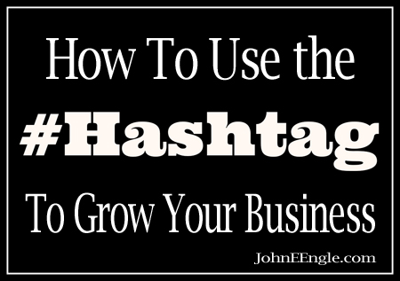 How To Use Hashtags To Grow Your Business [Infographic]