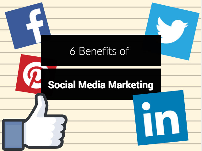 6 Proven Benefits Of Social Media Marketing