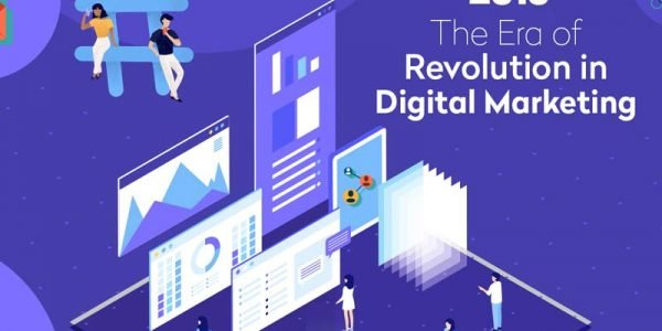 The ERA of Revolution in Digital Marketing – 2019