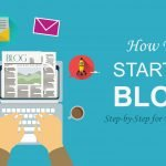 How To Start a Blog in 5 EASY to Follow Steps - a Comprehensive Step-by-Step Guide for Beginners | Updated for 2020